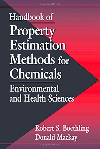 Handbook of Property Estimation Methods for Chemicals: Environmental Health Sciences: Environmental and Health Sciences