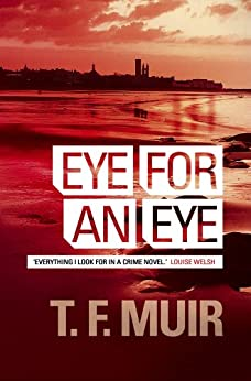 Eye for an Eye (DCI Andy Gilchrist Book 1) by [Muir, T.F.]