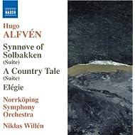 Alfven: Synnove Solbakken / En Bygdesaga / Elegie