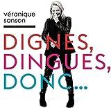Dignes, Dingues, Donc...