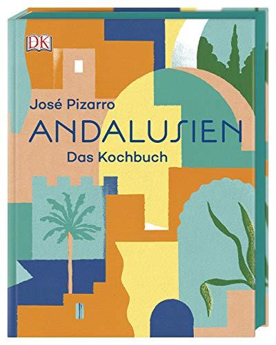 Andalusien: Das Kochbuch (Kochen Spanisch)