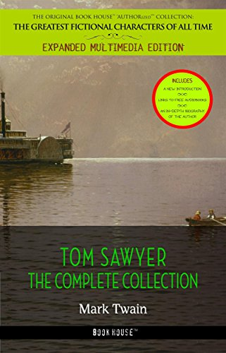 Tom Sawyer Collection - All Four Books [Free Audiobooks Includes 'Adventures of Tom Sawyer,' 'Huckleberry Finn', 'Tom Sawyer Abroad' and 'Tom Sawyer, Detective']