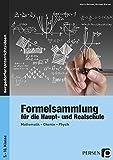 Formelsammlung für Haupt- und Realschule: Mathematik, Chemie, Physik (5. bis 10. Klasse)