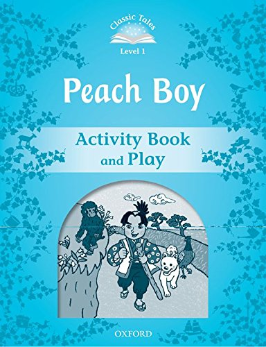 Classic Tales Second Edition: Classic Tales 1. Peach Boy. Activity Book and Play