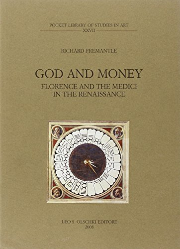 God and Money: Florence and the Medici in the Renaissance (Pocket Library of Studies in Art) by Richard Fremantle (1992-12-01)