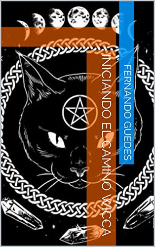 Iniciando el camino wicca por Fernando Guedes