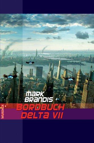 Mark Brandis - Bordbuch Delta VII (Weltraumpartisanen 1)