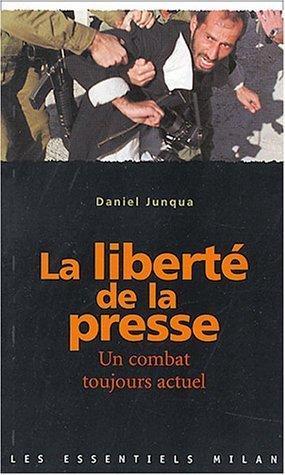 La liberté de la presse de Junqua. Daniel (2004) Poche