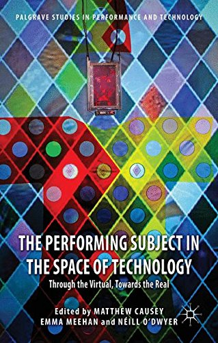 The Performing Subject in the Space of Technology (Palgrave Studies in Performance and Technology)