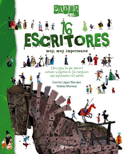 16 escritores muy, muy importantes / 16 Very, Very Important Writers (Saber Mas / Learn More)