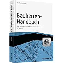 Bauherren-Handbuch - mit Arbeitshilfen online: Vom Baugrubenaushub bis zur Schlüsselabgabe (Haufe Fachbuch)