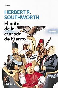 El mito de la cruzada de Franco par  HERBERT R. SOUTHWORTH