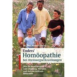 Enders' Homöopathie bei Atemwegserkrankungen: Wie Sie Heuschnupfen und Erkältung, Allergien und Asthma wirksam behandeln