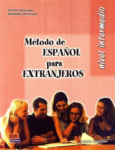 Método de español para extranjeros. Libro del alumno. Nivel intermedio. Per le Scuole superiori: Método de español... Intermedio - Alumno: 1 (Metódo español para extranjeros)