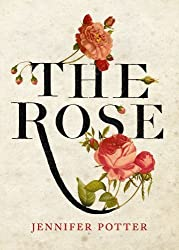 The Rose by Jennifer Potter (2013-04-01)