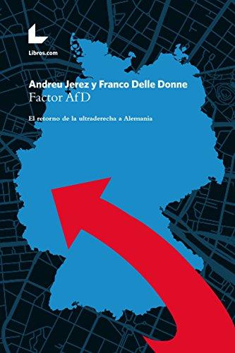 Factor AfD: El retorno de la ultraderecha a Alemania