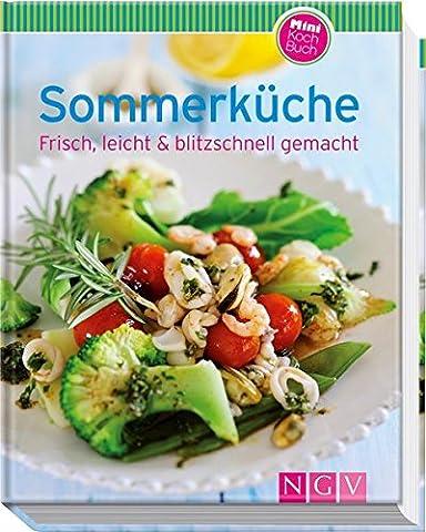 Sommerküche(Minikochbuch): Frisch, leicht & blitzschnell