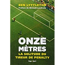 Onze mètres - La solitude du tireur de penalty
