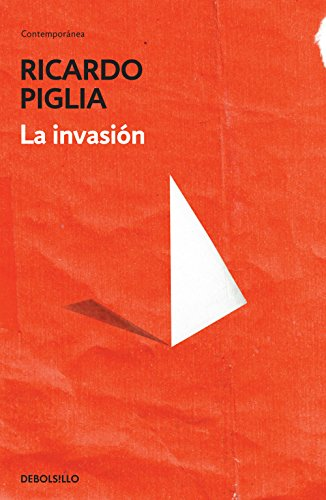 La invasión por Ricardo Piglia