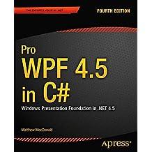Pro WPF 4.5 in C#: Windows Presentation Foundation in .NET 4.5 (Professional Apress)