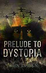 Prelude to Dystopia (English Edition)