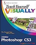 Teach Yourself VISUALLY Adobe Photoshop CS3 (Teach Yourself VISUALLY (Tech))