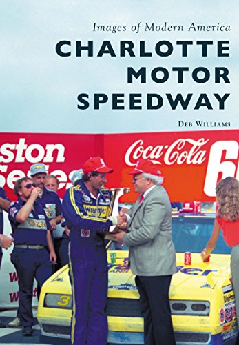 Charlotte Motor Speedway (Images of Modern America) (English Edition) por Deb Williams