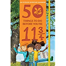 50 THINGS TO DO BEFORE YOURE 1 (An Outdoor Adventure Handbook)