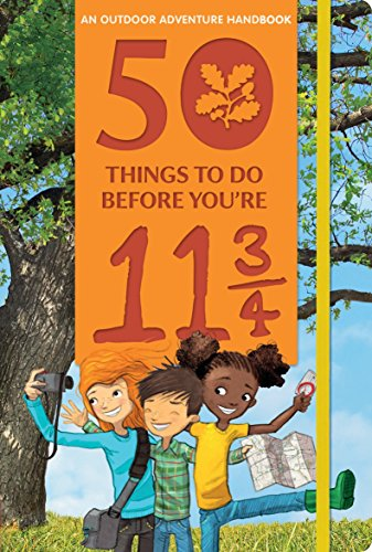 50 Things to Do Before You're 11 3/4: An Outdoor Adventure Handbook por Nosy Crow