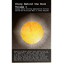 Story Behind the Book : Volume 1 (Essays on Writing Speculative Fiction) (English Edition)