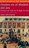Gentes en el Madrid del XVII. Formas de vida en el Siglo de Oro (Biblioteca de Madrid)