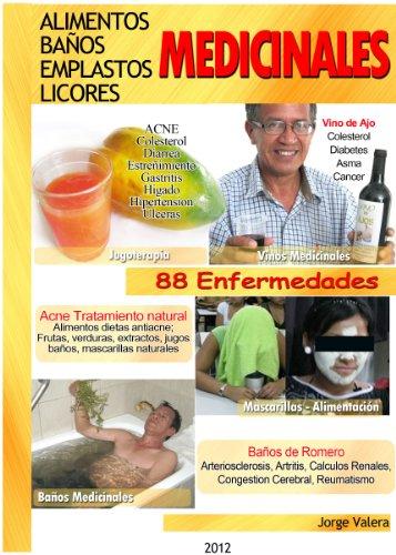 Alimentos, Baños, Emplastos, Licores Medicinales (Spanish Edition)