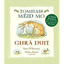 Tomhais M?id Mo Ghr? Duit (Guess How Much I Love You in Irish) (Irish Edition) by Sam McBratney (2013-02-12)