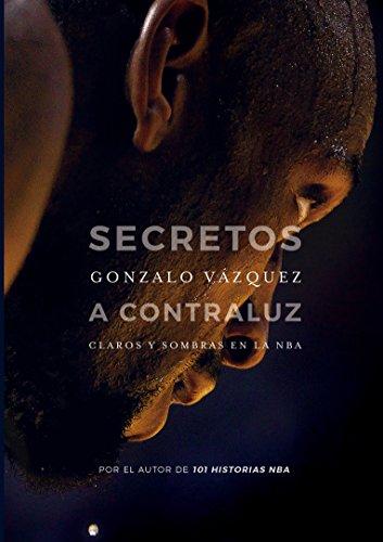 Secretos a contraluz: Claros y sombras en la NBA (Baloncesto para leer) por Gonzalo Vázquez Serrano