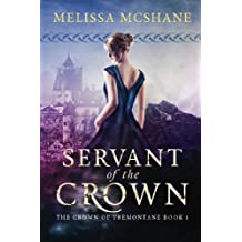 Servant of the Crown: Volume 1 (The Crown of Tremontane) by Melissa McShane (2015-07-14)