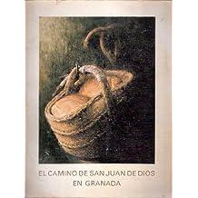 El camino de san Juan de Dios en Granada