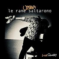 Le Rane Saltarono (Live)
