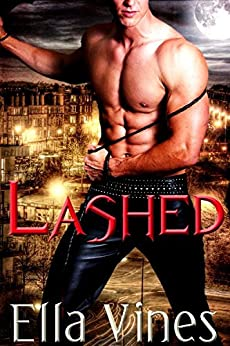 Lashed: A paranormal BDSM romance by [Vines, Ella]