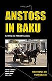 Anstoß in Baku: Berichte von Fußballreisenden Südosteuropa & Transkaukasien - Martin Czikowski, Markus Stapke, Ronny Schulz, Mirko Otto
