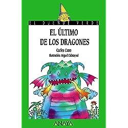 El último de los dragones (Literatura Infantil (6-11 Años) - El Duende Verde)