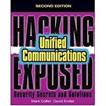 [(Hacking Exposed Unified Communications and Voip Security Secrets and Solutions )] [Author: Mark Collier] [Jan-2014]
