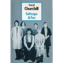 Softcops and Fen by Caryl Churchill (1986-05-08)
