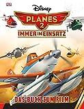 Disney Planes 2 - Immer im Einsatz: Das Buch zum Film