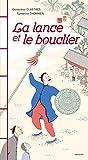 La lance et le bouclier : deux fables chinoises / racontées par Geneviève Clastres | Clastres, Geneviève. Auteur
