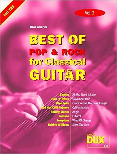 Preisvergleich Produktbild Best Of Pop & Rock for Classical Guitar Vol. 3: Inklusive TAB , Noten, Text und Harmonien