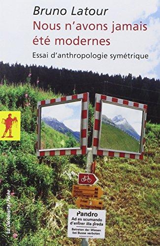Nous n'avons jamais été modernes : Essai d'anthropologie symétrique par Bruno Latour