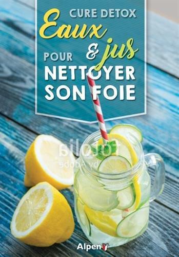 Cure Détox - Eaux & Jus Pour Nettoyer Son Foie