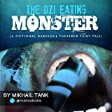 The Dzi Eating Monster: A fictional Darksoul Theatre® fairy tale (English Edition)