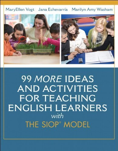 99 MORE Ideas and Activities for Teaching English Learners with the SIOP Model (SIOP Series) by Vogt, MaryEllen, Echevarria, Jana J., Washam, Marilyn A. (2014) Paperback