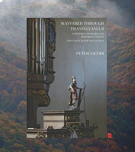 Wayfarer through Transylvania II: fortified churches and fortress castles - still lifes after the exodus
